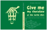 Give Me My Chocolate or the Turtle Dies